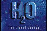 H20- The Liquid Lounge