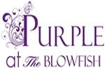 Purple at The Blowfish