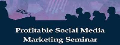 Profitable Social Media Marketing Seminar