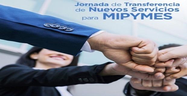 JORNADA DE TRANSFERENCIA DE NUEVOS SERVICIOS EMPRESARIALES PARA MI PYMES