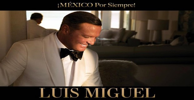 LUIS MIGUEL MEXICO FOREVER!