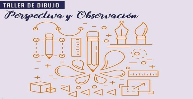 TALLER DE DIBUJO: PERSPECTIVA Y OBSERVACIÓN