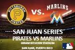 San Juan Series: Pirates vs Marlins