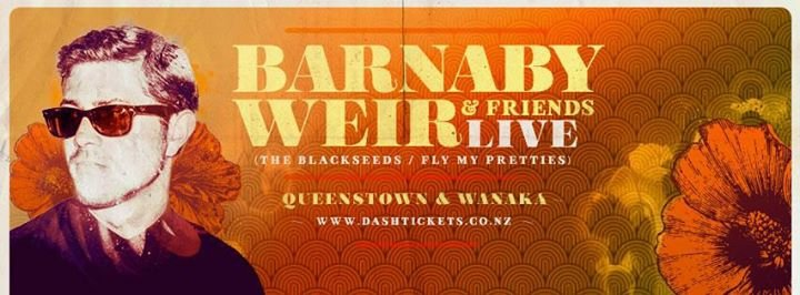 Barnaby Weir & Friends - Queenstown