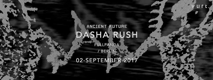 Ancient Future with Dasha Rush (Fullpanda / Berlin)