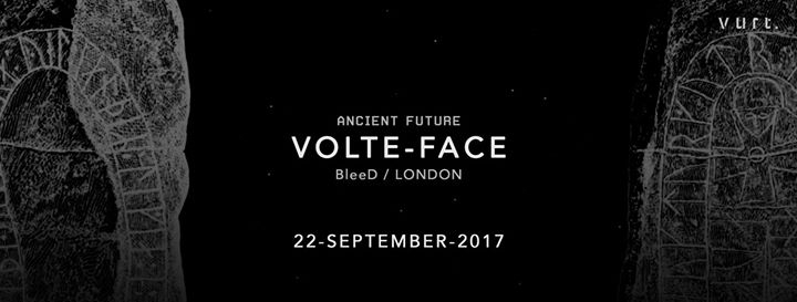Ancient Future with Volte-Face (BleeD / London)