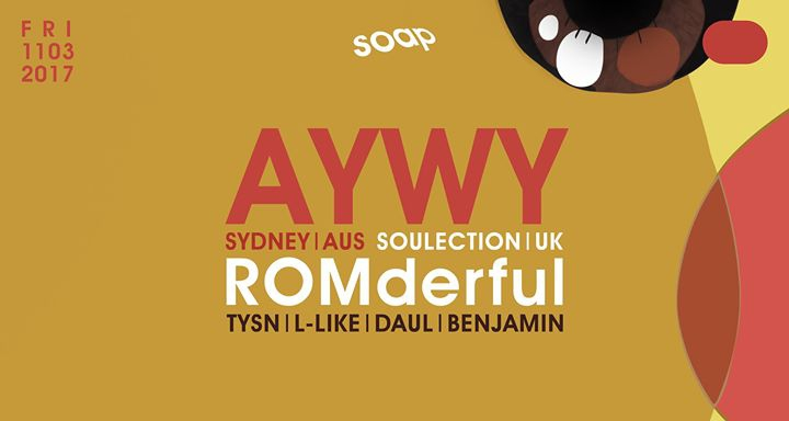 AYWY & ROMderful AT SOAP (Flow-Fi & Soulection)