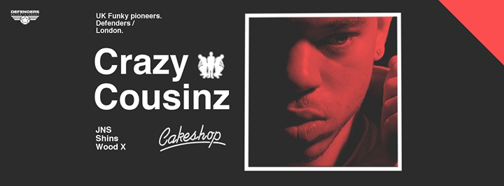 Crazy Cousinz (Defenders/London) at Cakeshop