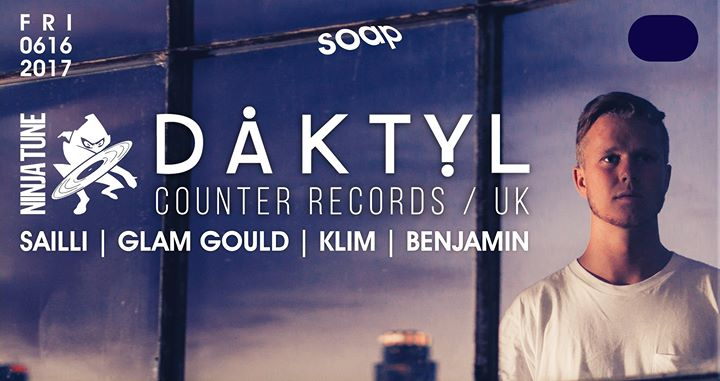 Daktyl at SOAP (Ninja Tune / UK)