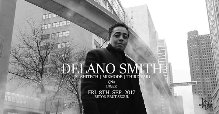 Delano Smith (Sushitech, Mixmode, Third Ear)