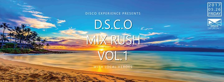 DISCO EXPERIENCE Presents DSCO mix rush vol1 at soap