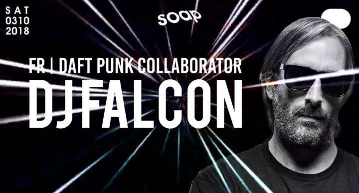 DJ Falcon AT SOAP (FR / Daft Punk Collaborator)