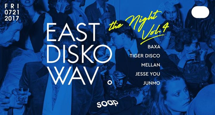 East Disko Wav. The Night Vol.4 @ SOAP