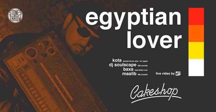 Egyptian Lover (Stones Throw/LA) at Cakeshop
