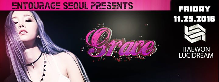 Entourage Seoul Presents Grace, Live at Lucidream!
