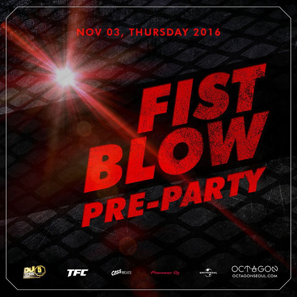 FIST BLOW Pre-party