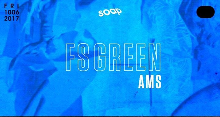 FS Green at SOAP (AMS)