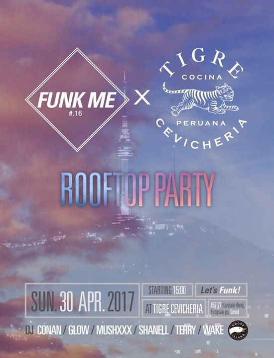 Funk Me X Tigre Cevicheria - Rooftop Party