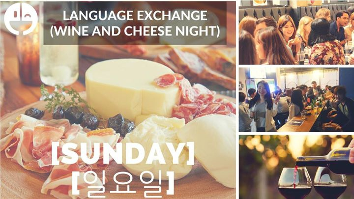 Gangnam, Sunday Night Wine and Cheese Meet up