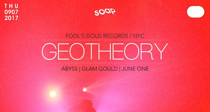 Geotheory (Fool's Gold Records / NYC) at SOAP