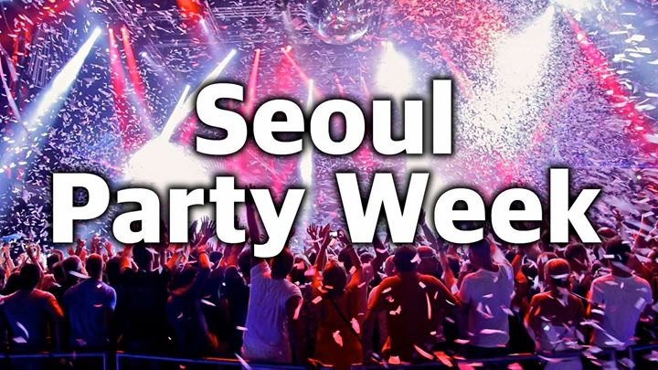 Goodbye Korea! Seoul Party Week! The Last party - Free entrance