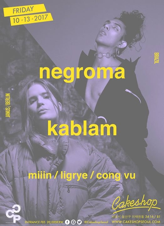 Kablam & Negroma (Janus/Berlin/Brazil) at Cakeshop