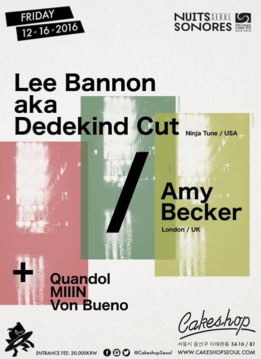 Lee Bannon aka Dedekind Cut & Amy Becker (US/London) at Cakeshop
