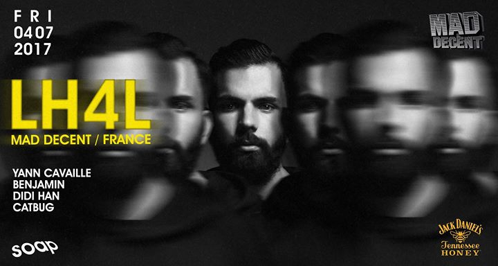 LH4L at Soap (Mad Decent // France)