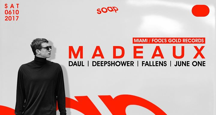Madeaux at SOAP (Miami / Fool's Gold Records)