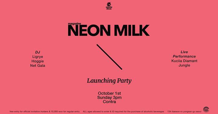 Magazine <NEON MILK> Launching Party