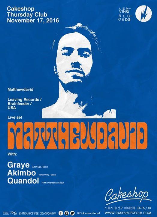 Matthewdavid ( Leaving records/ Brainfeeder/ Atlanta)