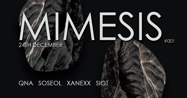 Mimesis #001 with Qna, Soseol, Xanexx, Siot