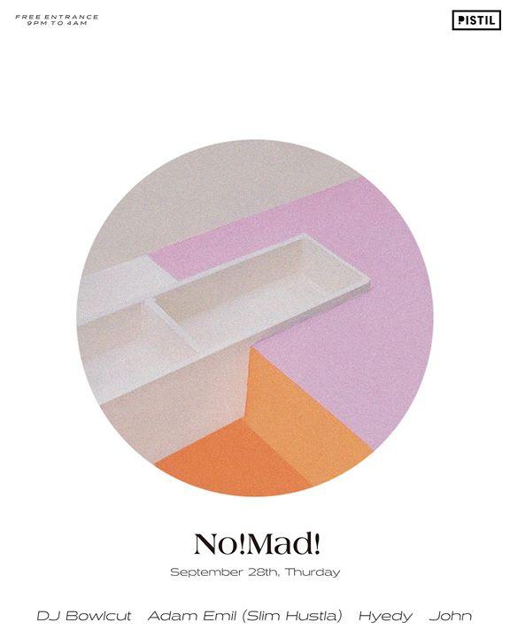 No!Mad! w/ DJ Bowlcut & Adam Emil (Slim Hustla)