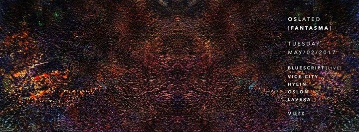 Oslated [fantasma] - EP Release Party