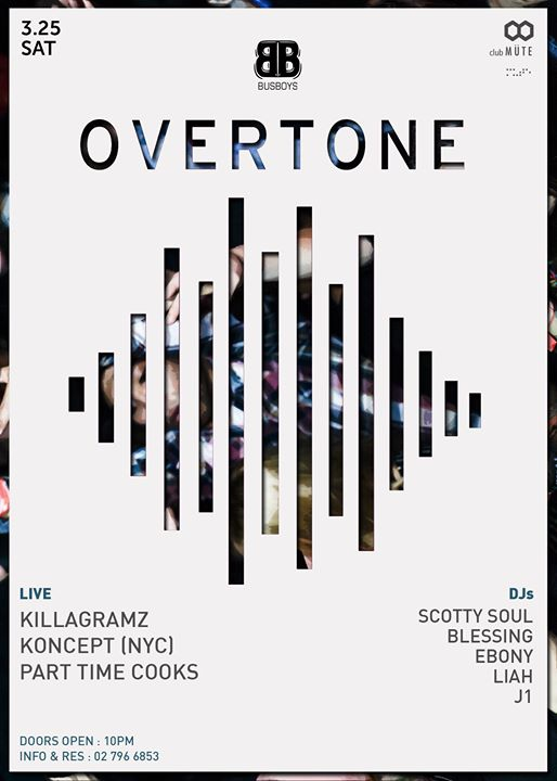 Overtone 1 ft Killagramz Part Time Cooks & Koncept