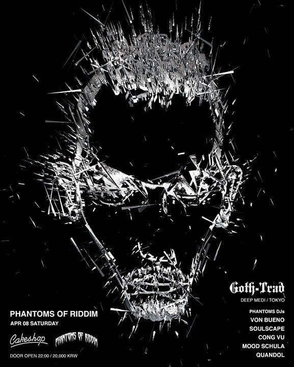 Phantoms Of Riddim w/ Goth-Trad (Deep Medi, Tokyo)