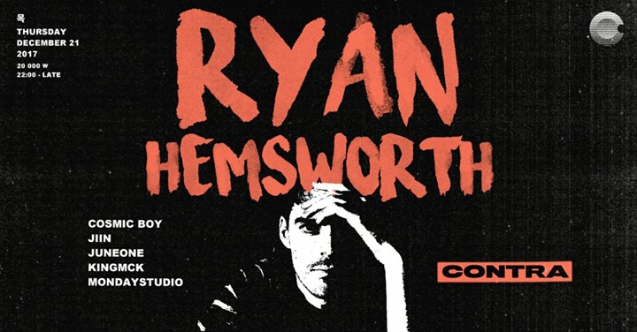 Ryan Hemsworth at Contra [Last Gang/Canada]