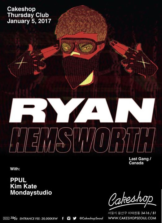 Ryan Hemsworth ( Last Gang/ Canada) at Cakeshop