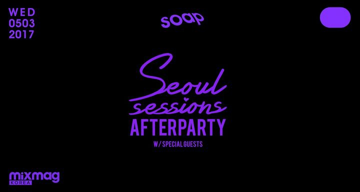 Seoul Sessions After Party at SOAP