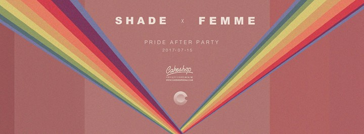 SHADE X FEMME 07.15 Pride After Party