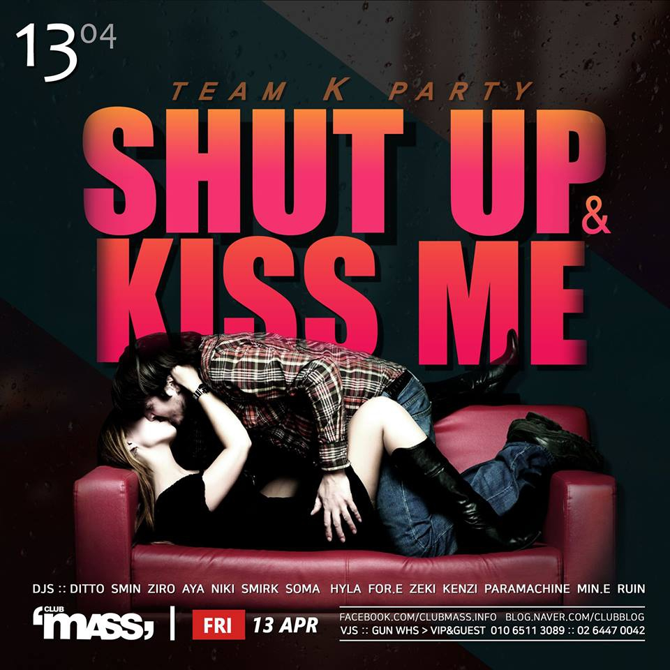 SHUT UP AND KISS ME at Club Mass