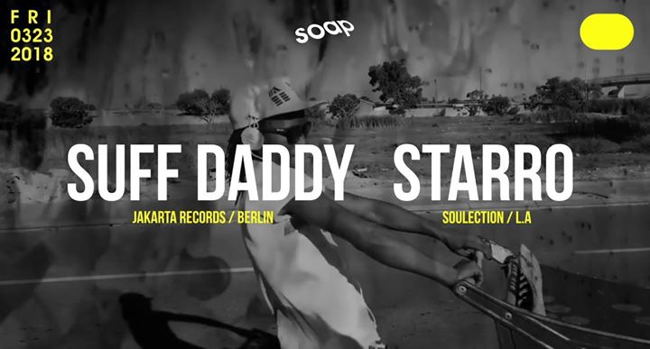 Sunny Side Up w/ Suff Daddy & StarRo at SOAP