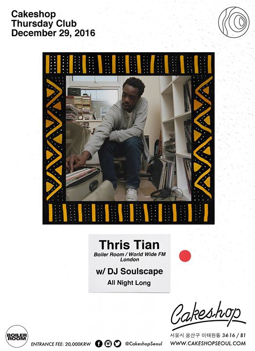 Thris Tian ( Boiler Room/ World Wide FM/ London) with DJ Soulscape all night long!