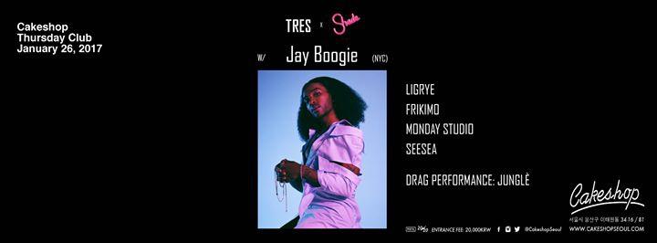 TRES X SHADE 01.26 w/ Jay Boogie