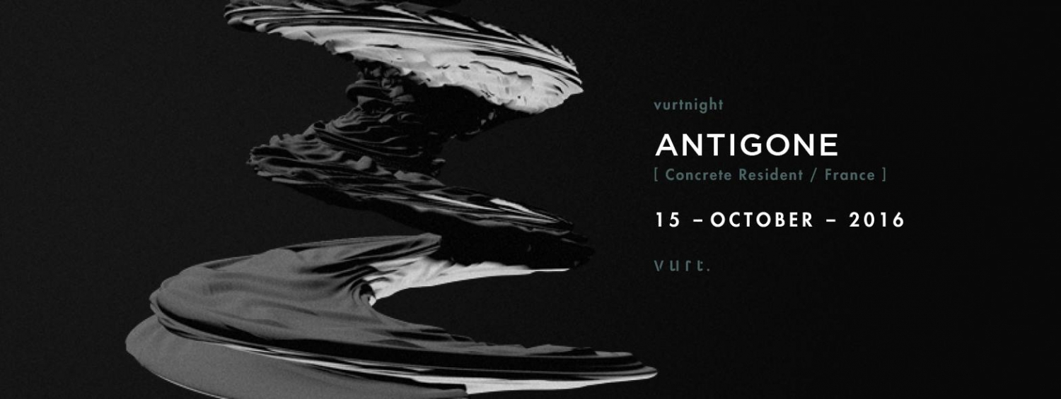 Vurtnight with Antigone (Concrete Resident / France)