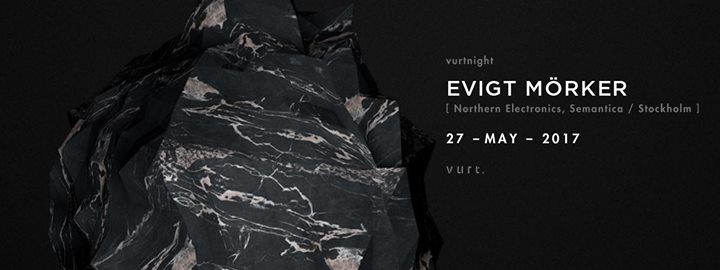 Vurtnight with Evigt Mörker (Northern Electronics/Stockholm)