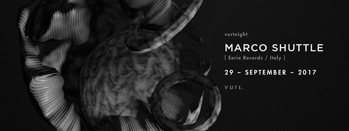 Vurtnight with Marco Shuttle (Eerie records / Italy)
