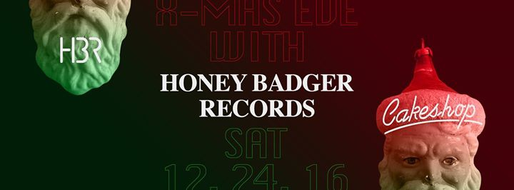 X-Mas Eve with Honey Badger Records