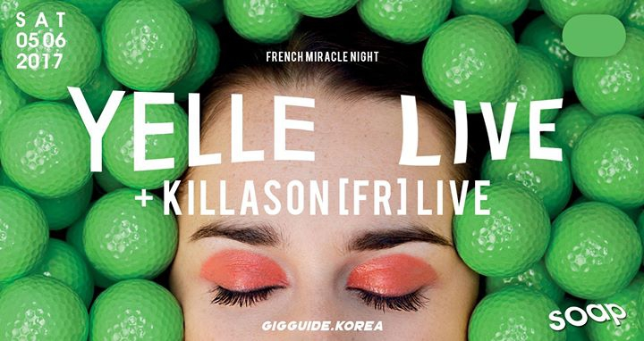 YELLE LIVE AT SOAP (Recreation Center / FR) + Killason Live