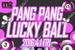 Pang Pang Lucky Ball at Club M2